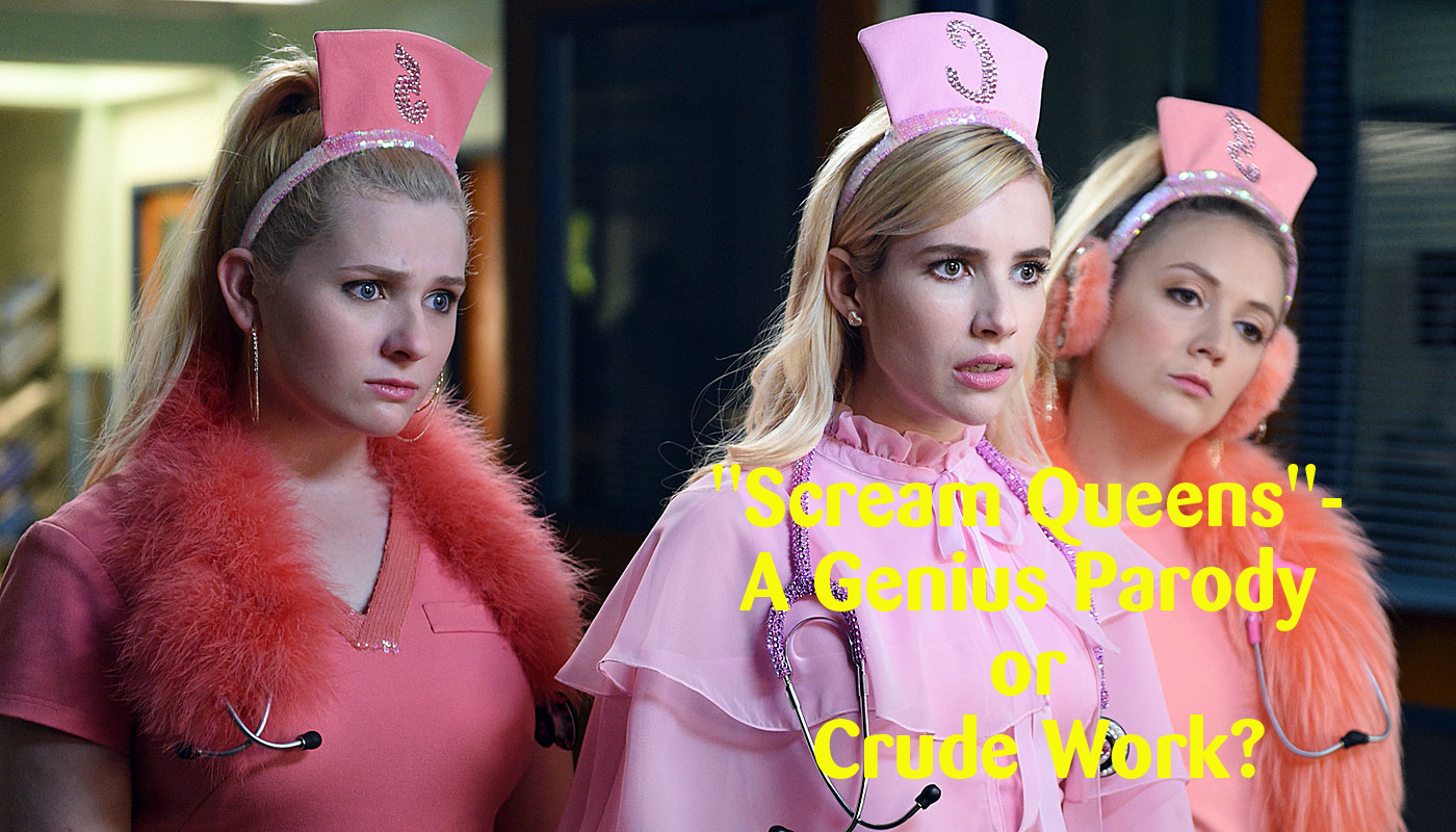 High School Essay Sample. Scream Queens. A Genius Parody or Crude Work
